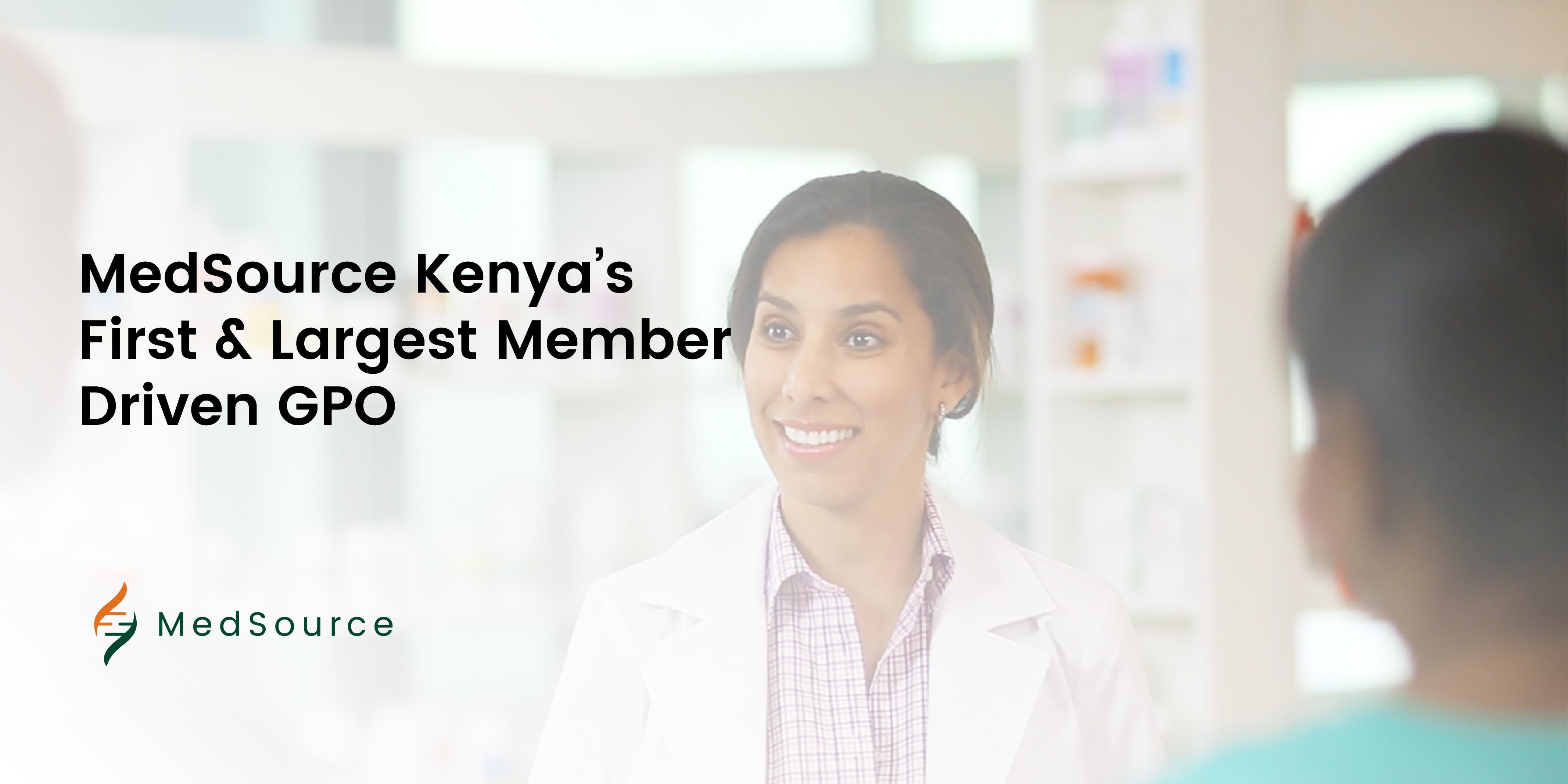 MedSource Kenya's First & Largest Member Driven GPO